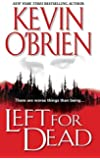 Left for Dead by Kevin O'Brien (2006-12-01)