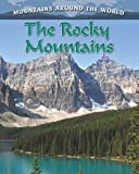 The Rocky Mountains, Molly Aloian, 0778775704
