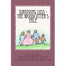 Surviving Loss: The Woodcutter's Tale
