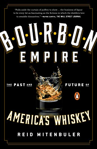 Bourbon Empire: The Past and Future of America's Whiskey (Best Value Whiskey Scotch)