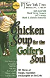 Chicken Soup for the Golfer's So, Jack L. Canfield and Jeff Aubery, 1558746595