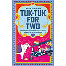 Tuk-Tuk for Two: Two strangers, one unforgettable tuk-tuk race romantic comedy through India (Weird Travel Book 3)