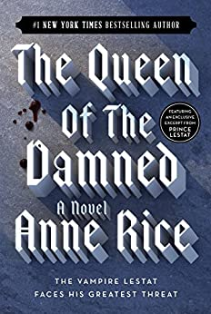 The Queen of the Damned (The Vampire Chronicles, Book 3) by [Rice, Anne]