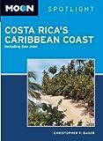 Costa Rica's Caribbean Coast, Christopher P. Baker, 1612387020