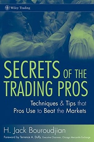 Secrets of the Trading Pros: Techniques & Tips that Pros Use to Beat the Markets (Best Share Trading Tips)