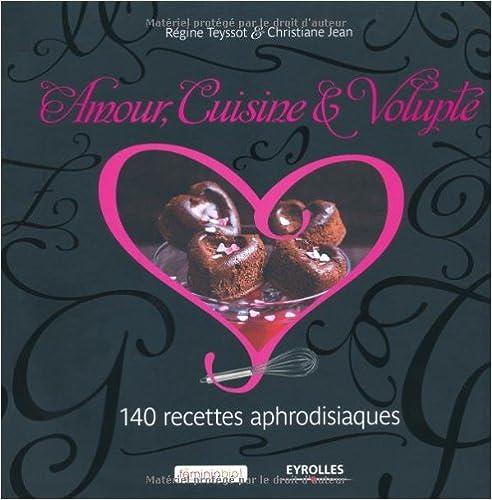 Livres gratuits Amour, cuisine & volupté : 140 recettes aphrodisiaques pdf
