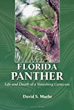 img - for The Florida Panther: Life And Death Of A Vanishing Carnivore by David Maehr (1997-09-01) book / textbook / text book