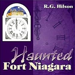 Haunted Fort Niagara