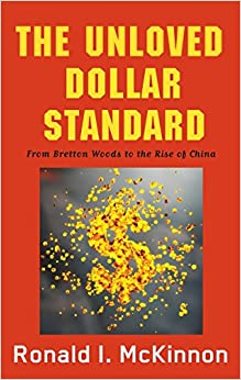 Book The Unloved Dollar Standard: From Bretton Woods to the Rise of China