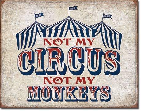 Not My Circus tin sign