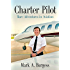 CHARTER PILOT: Rare Adventures In Aviation