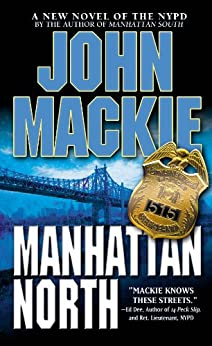 Manhattan North (The Thorn Savage NYPD Series Book 2) by [Mackie, John]