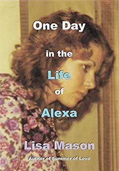 One Day in the Life of Alexa (English Edition) de [Mason, Lisa]