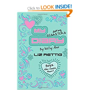 My Dating Disasters Diary (Kelly Ann's Diary) Liz Rettig