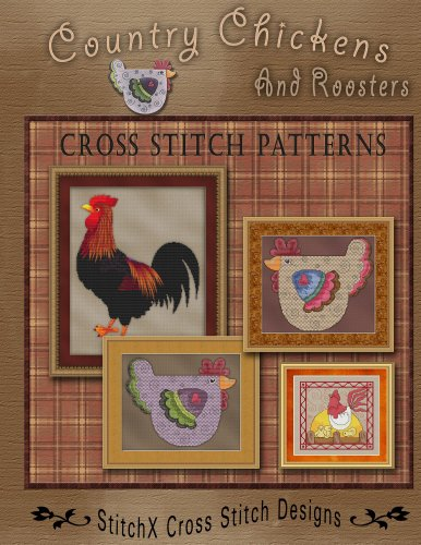 Primitive Cross Stitch Patterns (Country Chickens and Roosters Cross Stitch Patterns)
