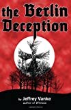 The Berlin Deception (Ages 13 to Adult), Jeffrey Vanke, 1492817295
