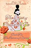 The Diary of a Bride to Be Book, Katandra Shanel Jackson, 098510418X