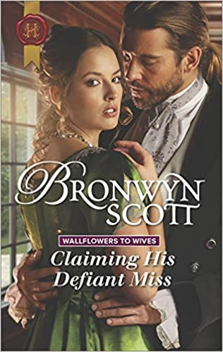 Claiming His Defiant Miss (Wallflowers to Wives)