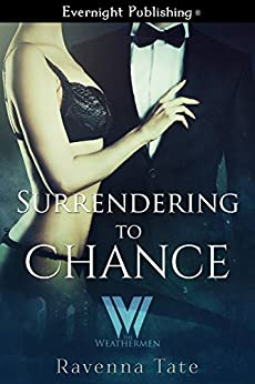 Surrendering to Chance (The Weathermen Book 8) by [Tate, Ravenna]