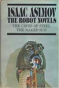 Cave naked novel robot steel sun