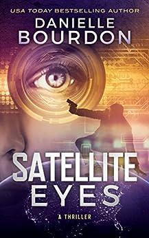 Satellite Eyes (The Starsight Series Book 2) by [Bourdon, Danielle]