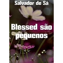 Blessed são pequenos (Portuguese Edition)