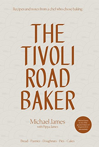 the-tivoli-road-baker-recipes-and-notes-from-a-chef-who-chose-baking