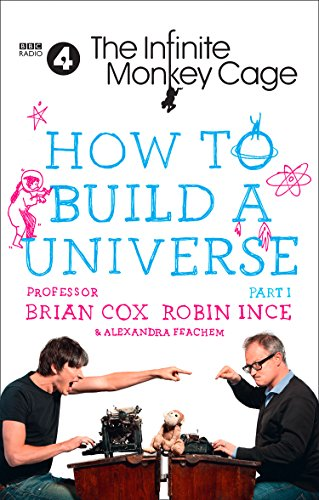 Book Cover: The Infinite Monkey Cage – How to Build a Universe