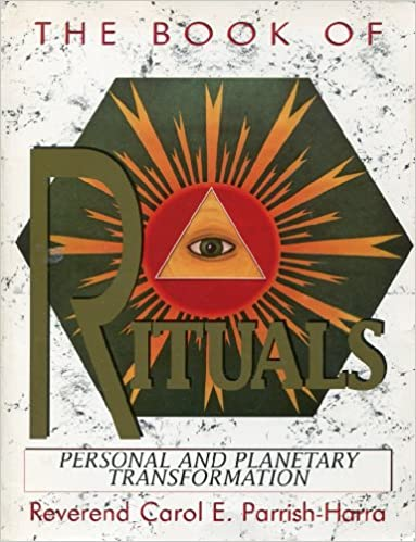 The Book of Rituals: Personal and Planetary Transformation