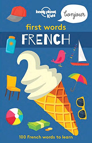First Words - French (Lonely Planet Kids) by LONELY PLANET