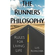 The Runners Philosophy: Rules For Living Life