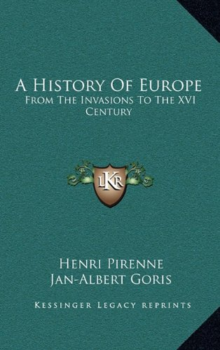 Read Online A History Of Europe: From The Invasions To The XVI Century PDF