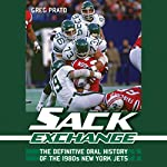 Sack Exchange: The Definitive Oral History of the 1980s New York Jets | Greg Prato