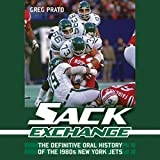 Sack Exchange: The Definitive Oral History of the 1980s New York Jets
