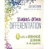 Student-Driven Differentiation: 8 Steps to Harmonize Learning in the Classroom (Corwin Teaching Essentials)