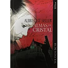 Almas de Cristal: Albrecht Seller (Spanish Edition)