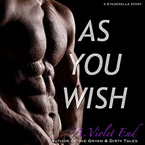 As You Wish, A Cinderella Story & Erotic Romance Audiobook
