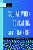 img - for Social Work Education and Training (Research Highlights in Social Work) book / textbook / text book