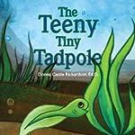 The Teeny Tiny Tadpole  | Donna Castle Richardson Ed.D.
