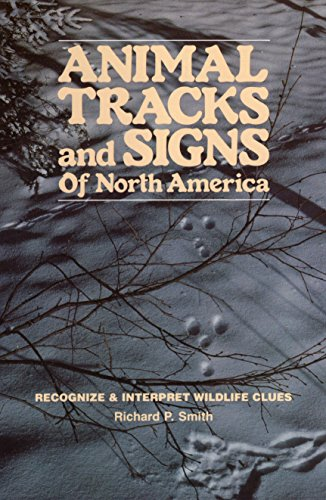 Animal Tracks and Signs of North America: Recognize & Interpret Wildlife Clues