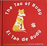 The Tao of Rudy/El Tao De Rudy: Canine Wisdom for the Current Age/Sabiduria Canina Para Los Tiempos De Hoy