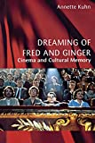 Dreaming of Fred and Ginger: Cinema and Cultural Memory