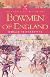 Bowmen of England, Donald Featherstone, 0850529468
