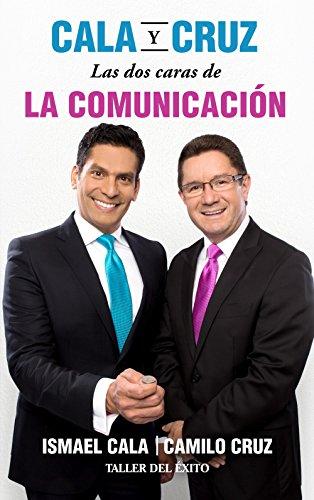 Cala y Cruz: las dos caras de la comunicacion  [Cala, Ismael] (Tapa Blanda)