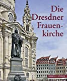Die Dresdner Frauenkirche : Jahrbuch Zu Ihrer Geschichte und Gegenwart, Band 14, J&auml and ger, Hans-Joachim, 3795424062