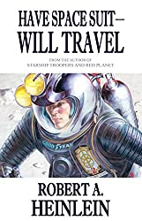 Have Space Suit - Will Travel (Heinlein's Juveniles Book 12)