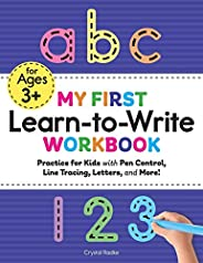 My First Learn to Write Workbook: Practice for Kids with Pen Control, Line Tracing, Letters, and More! (Kids c