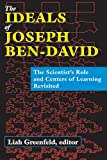 The Ideals of Joseph Ben-David : The Scientist's Role and Centers of Learning Revisited, , 141284293X