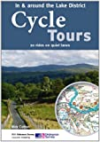 Cycle Tours in & Around the Lake District: 20 Rides on Quiet Lanes