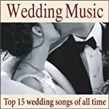 Wedding Music: Top 15 Wedding Songs of All Time, Wedding Preludes,...